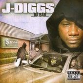 …Da Bad… by J-Diggs