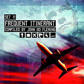 Set11: Frequent Itinerant - Compiled By: John 00 Fleming by Various Artists