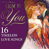 Close to You - 16 Timeless Love Songs de Various Artists