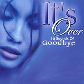 It's Over - 16 Sounds Of Goodbye by Various Artists