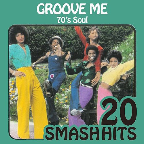 70's Soul - Groove Me by Various Artists