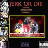 Jerk Or Die: Official Compilation, Volume 2 von Various Artists