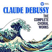 Debussy: The Complete Choral Works von Various Artists