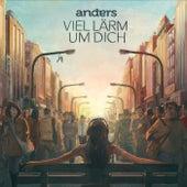 Viel Lärm um dich by Anders