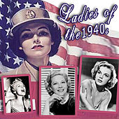 Ladies Of The 1940s by Various Artists