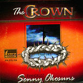 The Crown by Evangelist Sonny Okosuns