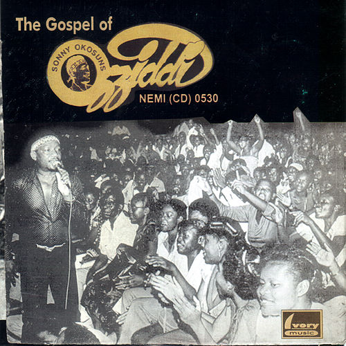 The Gospel Of Ozziddi by Sonny Okosuns