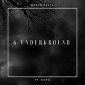 6 Underground by Marco Delta