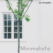 Minimalista de We All Together