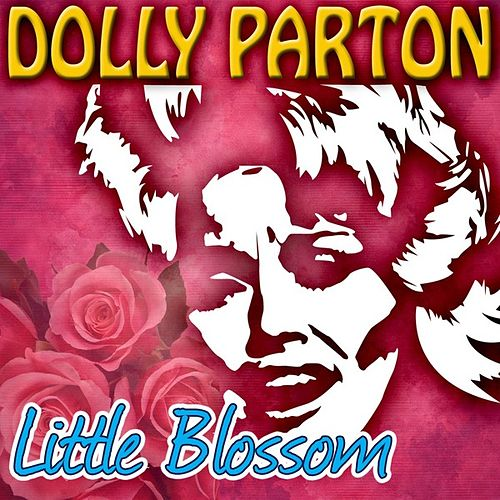Little Blossom by Dolly Parton