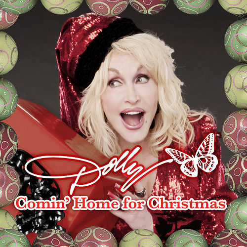 Comin' Home For Christmas by Dolly Parton