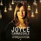A Força da Vida (Playback) by Joyce Carnassale