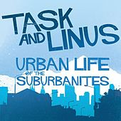 Urban Life of the Suburbanites by Task & Linus