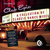 Club Epic - A Collection Of Classic Dance Mixes - Volume 5 by Various Artists