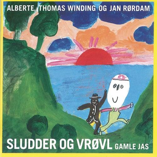 Sludder Og Vrøvl Gamle Jas by Thomas Winding