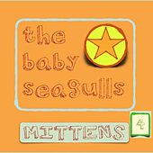 Mittens Season 4 de The Baby Seagulls