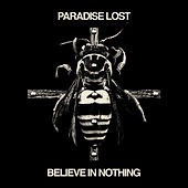 Believe In Nothing (Remixed & Remastered) di Paradise Lost