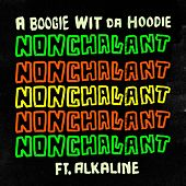 Nonchalant (feat. Alkaline) by A Boogie Wit da Hoodie
