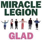 Glad by Miracle Legion
