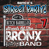 Butch's Street Party by Butch Barbella's Streets of the Bronx Band