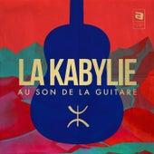 La Kabylie au son de la guitare by Various Artists