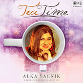 Tea Time with Alka Yagnik: Melodious Songs Collection by Various Artists