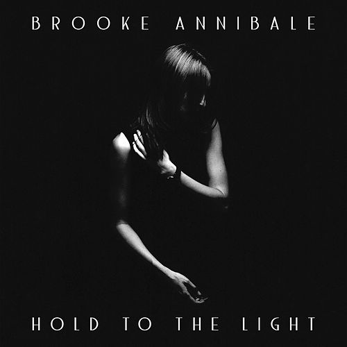 Hold to the Light by Brooke Annibale