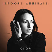 Glow by Brooke Annibale