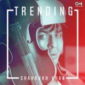 Trending Shahrukh Khan by Various Artists