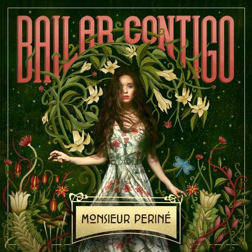 Bailar Contigo de Monsieur Periné
