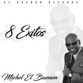 8 Exitos de Michel El Buenon