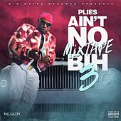 Ain't No Mixtape Bih 3 de Plies