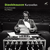 Stockhausen: Kurzwellen by Ensemble C.L.S.I.