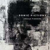 Fineberg: Sonic Fictions by Various Artists