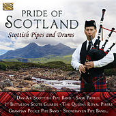 Pride of Scotland: Scottish Pipes & Drums by Various Artists