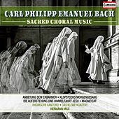 C.P.E. Bach: Sacred Choral Music by Various Artists
