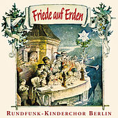 Friede auf Erden by Rundfunk-Kinderchor Berlin