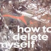 How to Delete Myself von Blvth