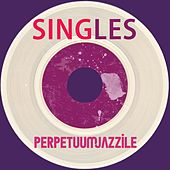 Singles by Perpetuum Jazzile
