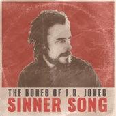 Sinner Song by The Bones of J.R. Jones