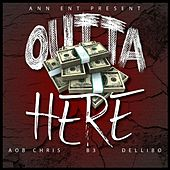 Outta Here (feat. B3 & Dellibo) by Aob Chris