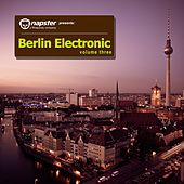 Napster Pres. Berlin Electronic, Vol. 3 by Various Artists