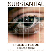 U Were There von Substantial