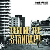 Bending the Standard - The Anthology by Dave Damiani