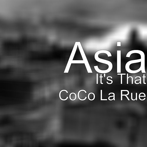 It's That CoCo La Rue by Asia