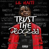 Trust the Process de Lil Haiti