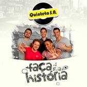 Faça Sua Historia de Quinteto S.A.