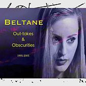 Out-Takes & Obscurities by Beltane