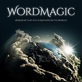 WordMagic: WordPlay That Puts a New Spin on the Whirled by Laurel Airica