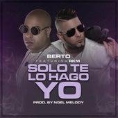 Solo Te Lo Hago Yo by Berto Trebol